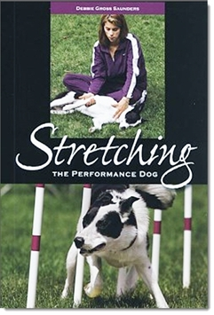 Stretching the Performance Dog by Debbie Gross Saunders