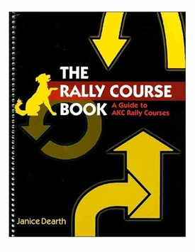 The Rally Course Book by Janice Dearth