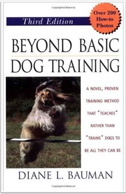 Beyond Basic Dog Training 3rd Ed