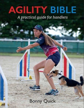 Agility Bible by Bonny Quick